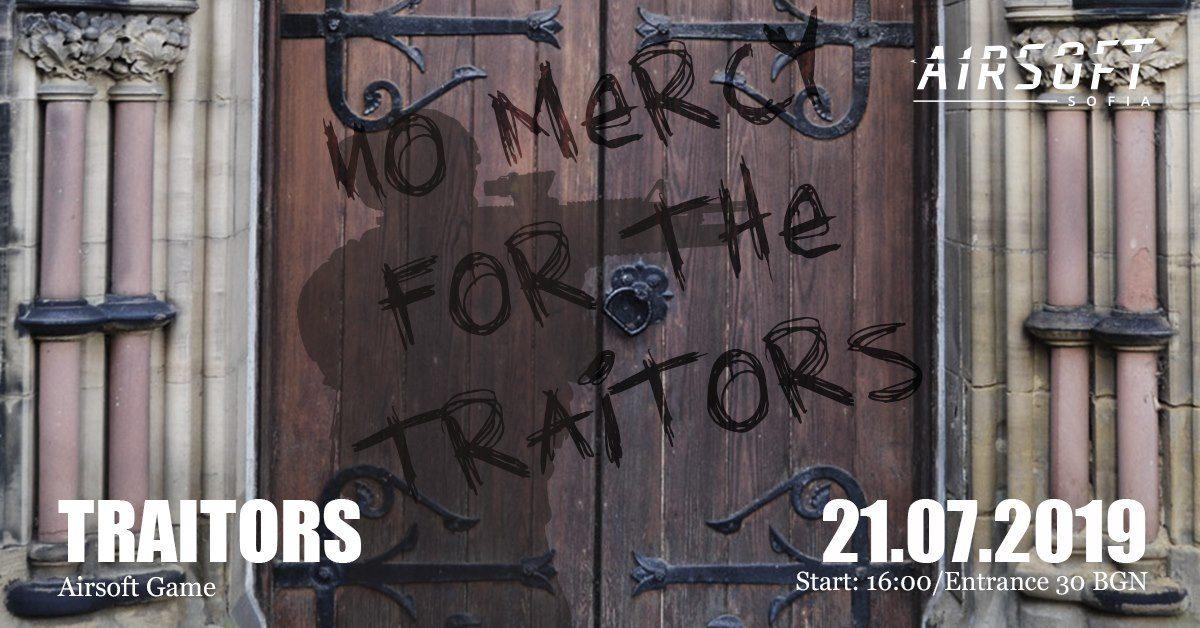 Traitors – 21 Юли 2019
