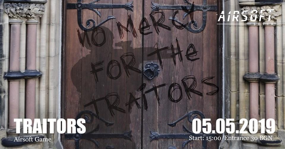 Traitors – 05 Май 2019